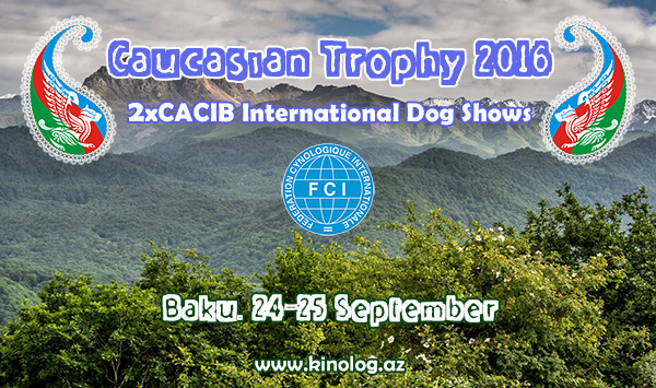 CAUCASIAN TROPHY 2016 INTERNATIONAL DOG SHOWS 2XCACIB 24-25 SEPTEMBER Caucasian_trophy2016_big